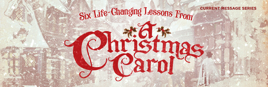 A Christmas Carol Current Message Series
